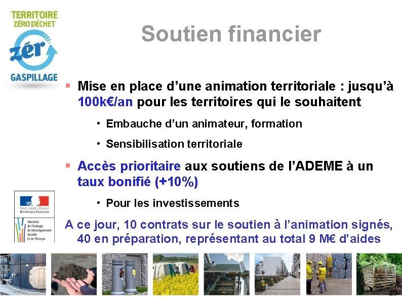 Soutien financier Mise en place d'une animation territoriale : jusqu'à 100 k€/an pour les