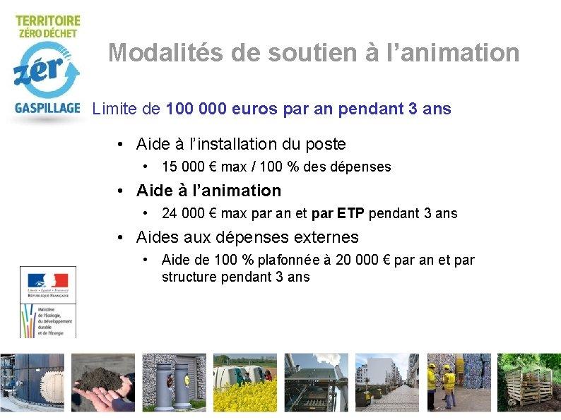Modalités de soutien à l'animation Limite de 100 000 euros par an pendant 3