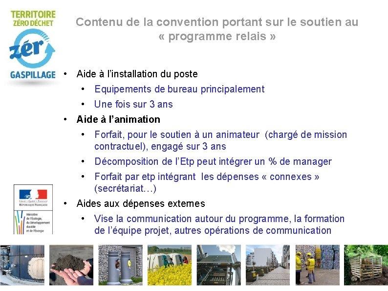 Contenu de la convention portant sur le soutien au « programme relais » •