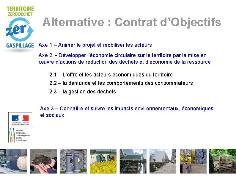 Alternative : Contrat d'Objectifs Axe 1 – Animer le projet et mobiliser les acteurs