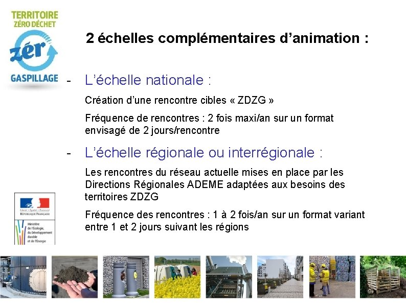 2 échelles complémentaires d'animation : - L'échelle nationale : Création d'une rencontre cibles «