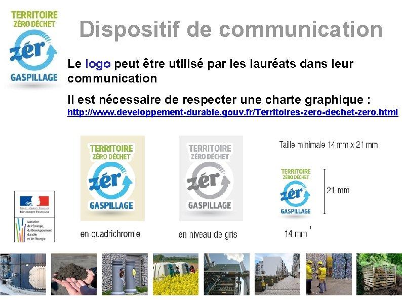 Dispositif de communication Le logo peut être utilisé par les lauréats dans leur communication