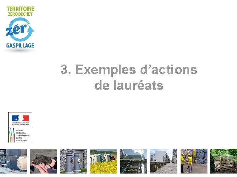 3. Exemples d'actions de lauréats 41