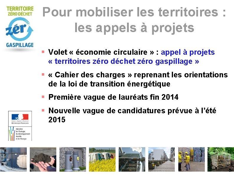 Pour mobiliser les territoires : les appels à projets Volet « économie circulaire »