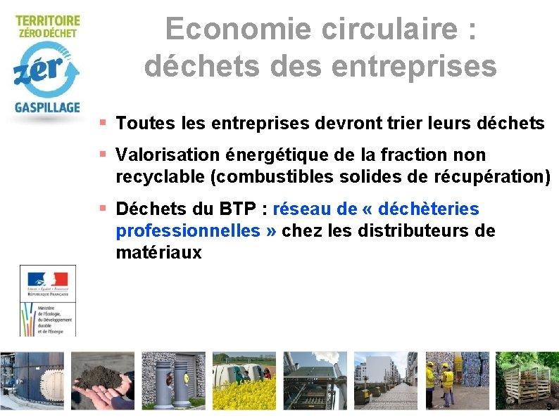 Economie circulaire : déchets des entreprises Toutes les entreprises devront trier leurs déchets Valorisation