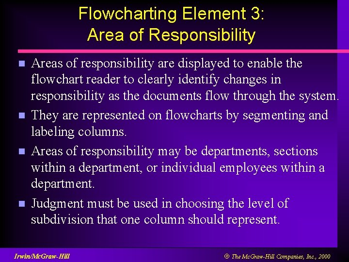 Flowcharting Element 3: Area of Responsibility n n Areas of responsibility are displayed to