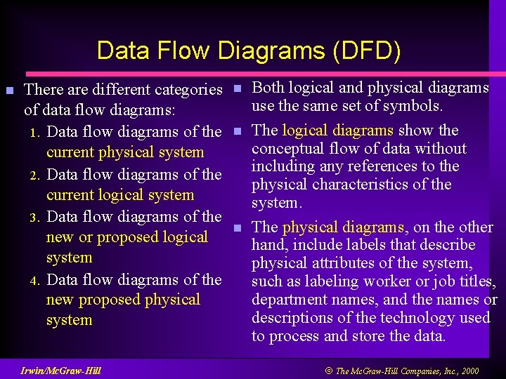 Data Flow Diagrams (DFD) n There are different categories of data flow diagrams: 1.