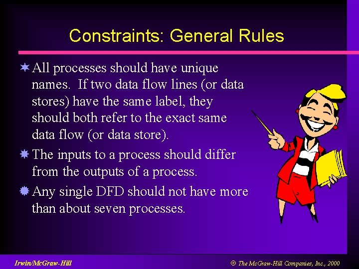 Constraints: General Rules ¬ All processes should have unique names. If two data flow