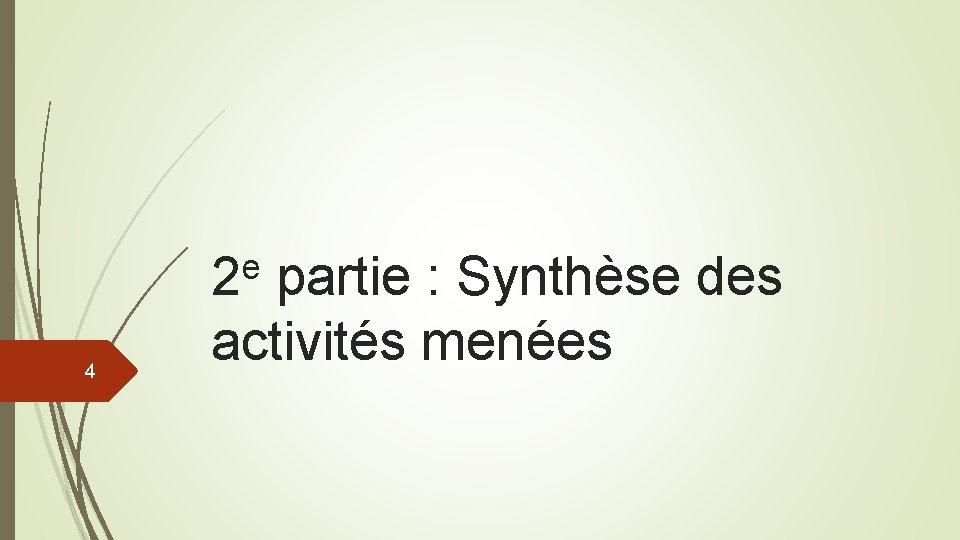 e 2 4 partie : Synthèse des activités menées