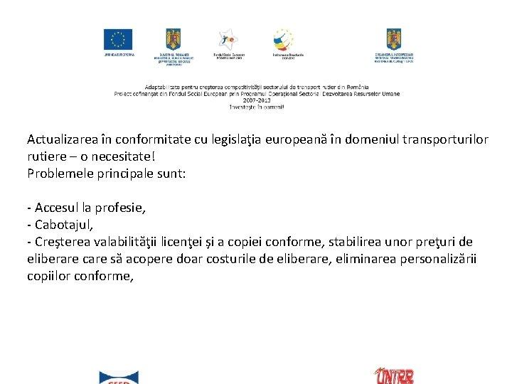 Actualizarea în conformitate cu legislaţia europeană în domeniul transporturilor rutiere – o necesitate! Problemele