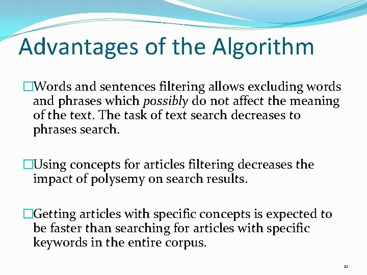 Advantages of the Algorithm �Words and sentences filtering allows excluding words and phrases which