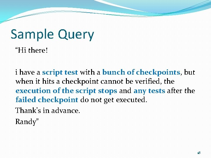 """Sample Query """"Hi there! i have a script test with a bunch of checkpoints,"""