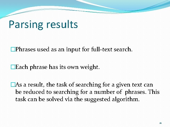 Parsing results �Phrases used as an input for full-text search. �Each phrase has its