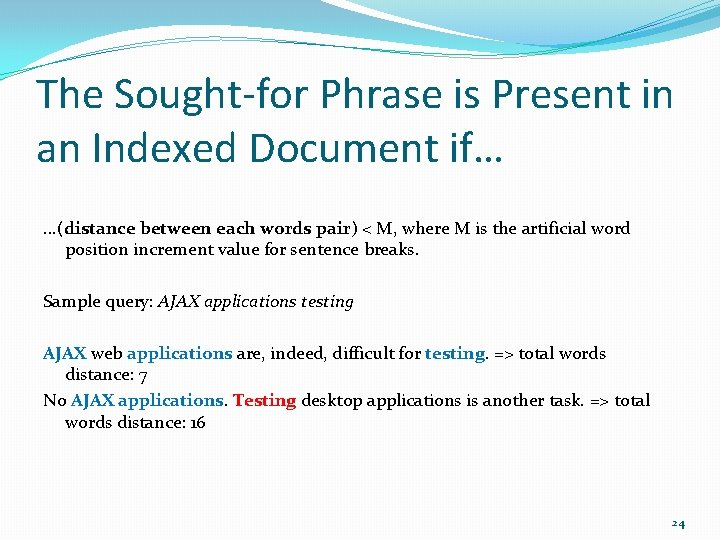 The Sought-for Phrase is Present in an Indexed Document if…. . . (distance between