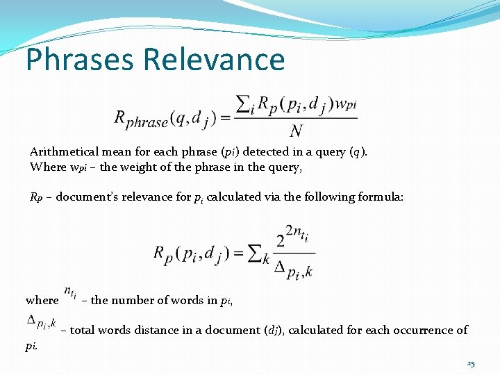 Phrases Relevance Arithmetical mean for each phrase (pi) detected in a query (q). Where