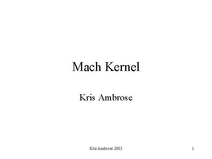 Mach Kernel Kris Ambrose 2003 1