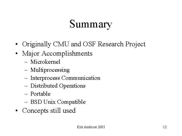 Summary • Originally CMU and OSF Research Project • Major Accomplishments – – –