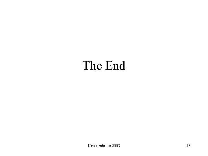 The End Kris Ambrose 2003 13