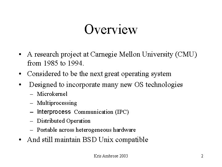 Overview • A research project at Carnegie Mellon University (CMU) from 1985 to 1994.