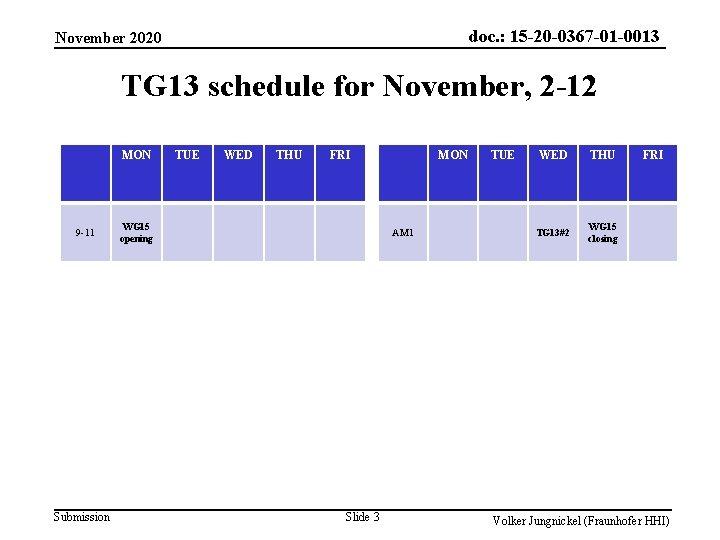 doc. : 15 -20 -0367 -01 -0013 November 2020 TG 13 schedule for November,