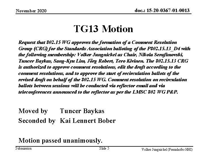 doc. : 15 -20 -0367 -01 -0013 November 2020 TG 13 Motion Request that