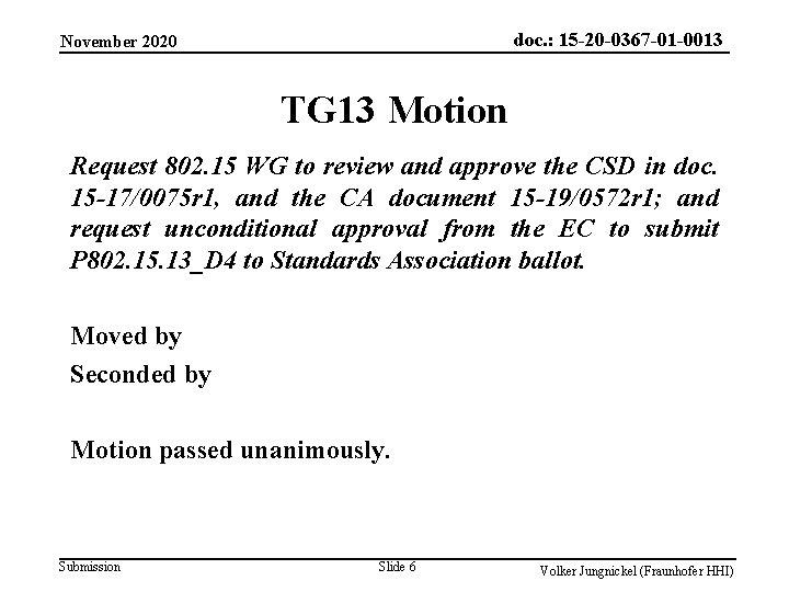 doc. : 15 -20 -0367 -01 -0013 November 2020 TG 13 Motion Request 802.