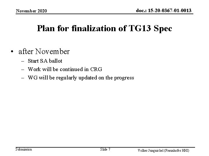 doc. : 15 -20 -0367 -01 -0013 November 2020 Plan for finalization of TG