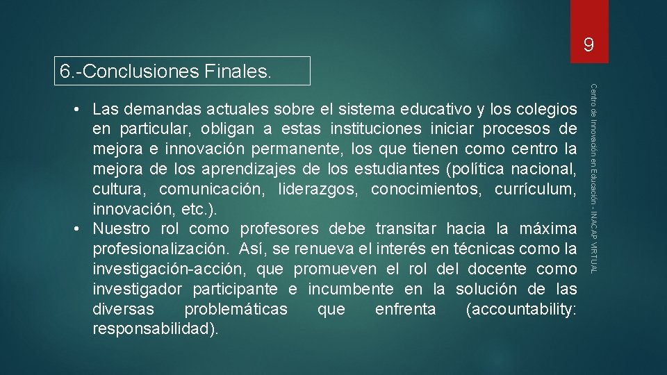 9 6. -Conclusiones Finales. Centro de Innovación en Educación - INACAP VIRTUAL • Las