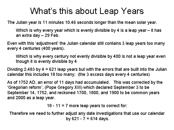 What's this about Leap Years The Julian year is 11 minutes 10. 46 seconds