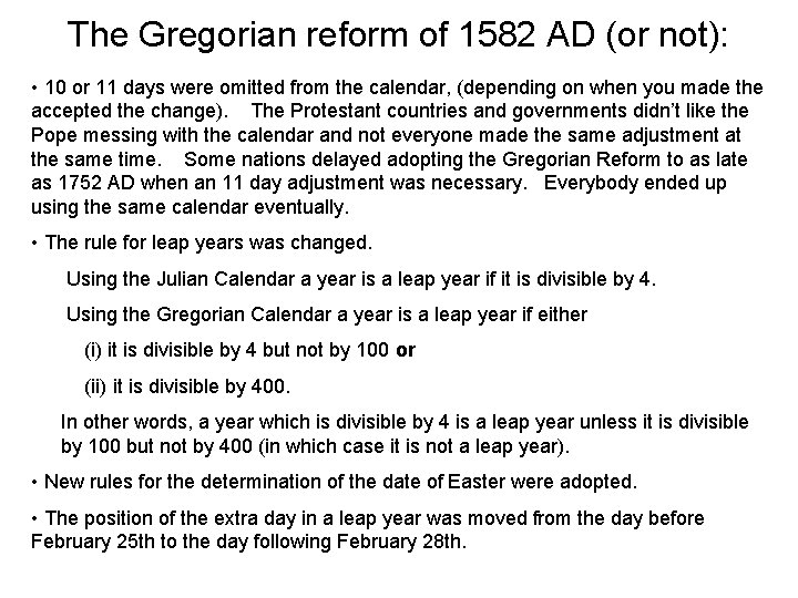 The Gregorian reform of 1582 AD (or not): • 10 or 11 days were