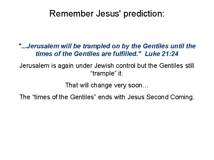 """Remember Jesus' prediction: """". . . Jerusalem will be trampled on by the Gentiles"""