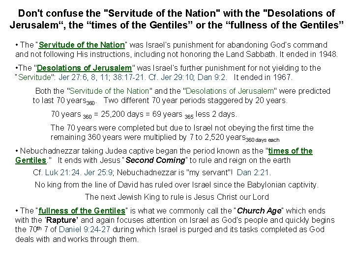 """Don't confuse the """"Servitude of the Nation"""" with the """"Desolations of Jerusalem"""", the """"times"""
