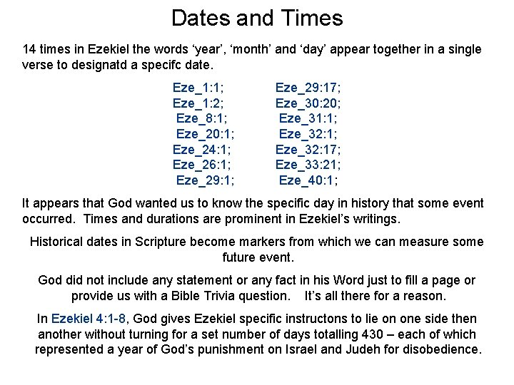 Dates and Times 14 times in Ezekiel the words 'year', 'month' and 'day' appear