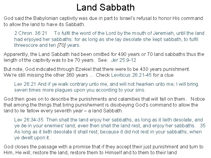 Land Sabbath God said the Babylonian captivity was due in part to Israel's refusal
