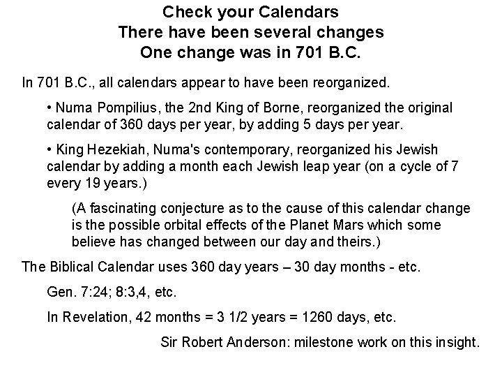 Check your Calendars There have been several changes One change was in 701 B.