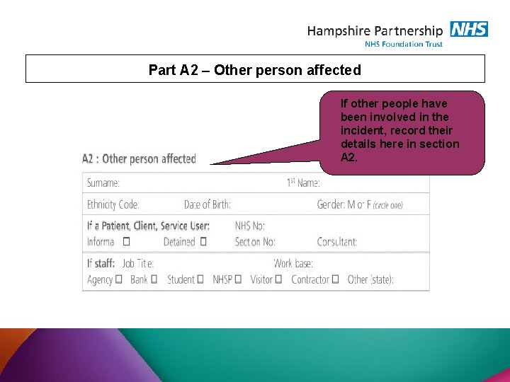 Part A 2 – Other person affected If other people have been involved in