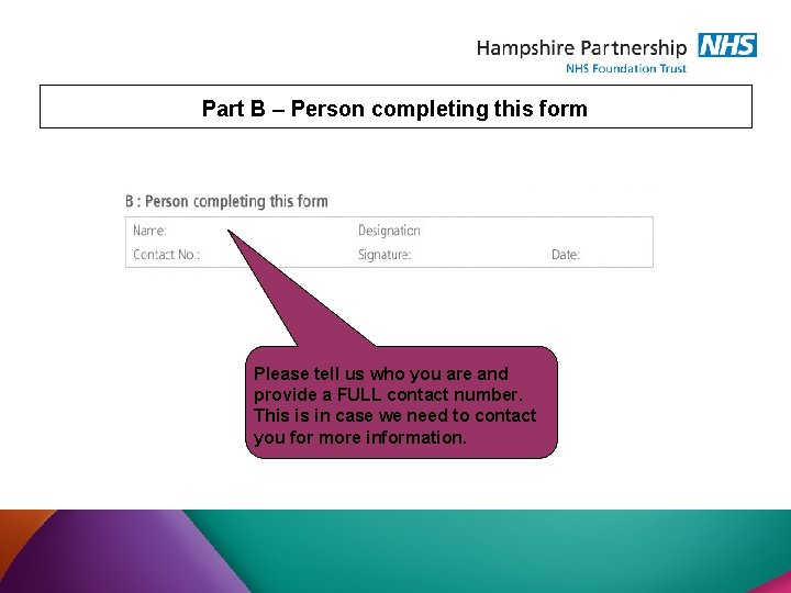 Part B – Person completing this form Please tell us who you are and