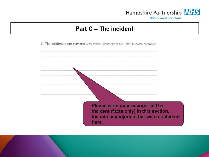 Part C – The incident Please write your account of the incident (facts only)