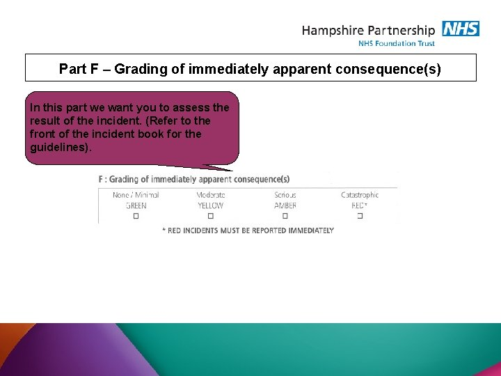 Part F – Grading of immediately apparent consequence(s) In this part we want you
