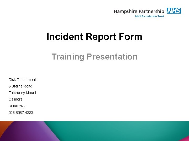 Incident Report Form Training Presentation Risk Department 6 Sterne Road Tatchbury Mount Calmore SO