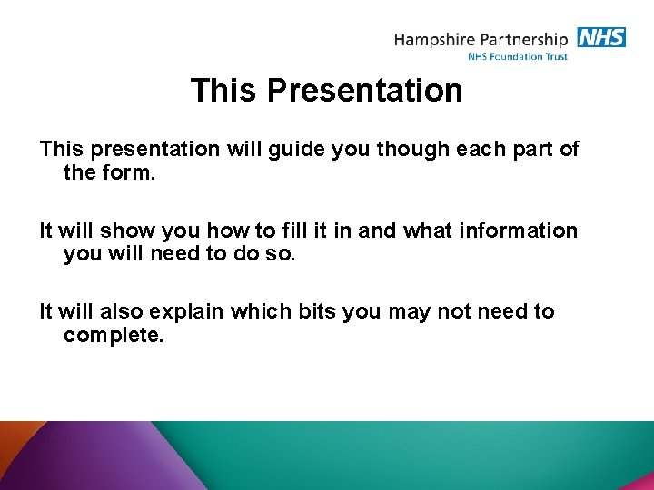 This Presentation This presentation will guide you though each part of the form. It