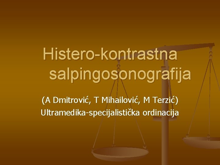 Histero-kontrastna salpingosonografija (A Dmitrović, T Mihailović, M Terzić) Ultramedika-specijalistička ordinacija