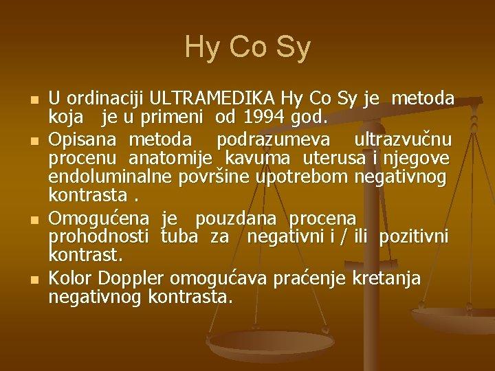 Hy Co Sy n n U ordinaciji ULTRAMEDIKA Hy Co Sy je metoda koja