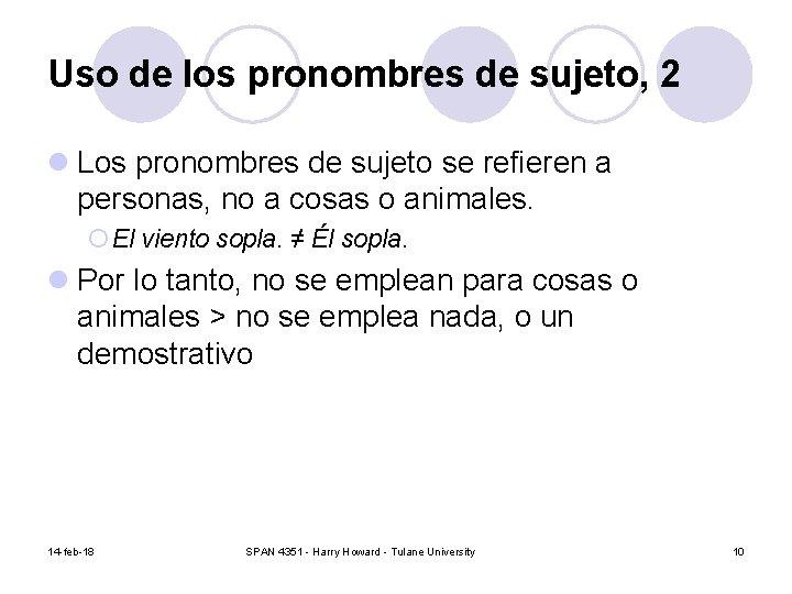 Uso de los pronombres de sujeto, 2 l Los pronombres de sujeto se refieren