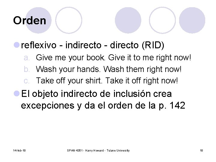 Orden l reflexivo - indirecto - directo (RID) a. Give me your book. Give