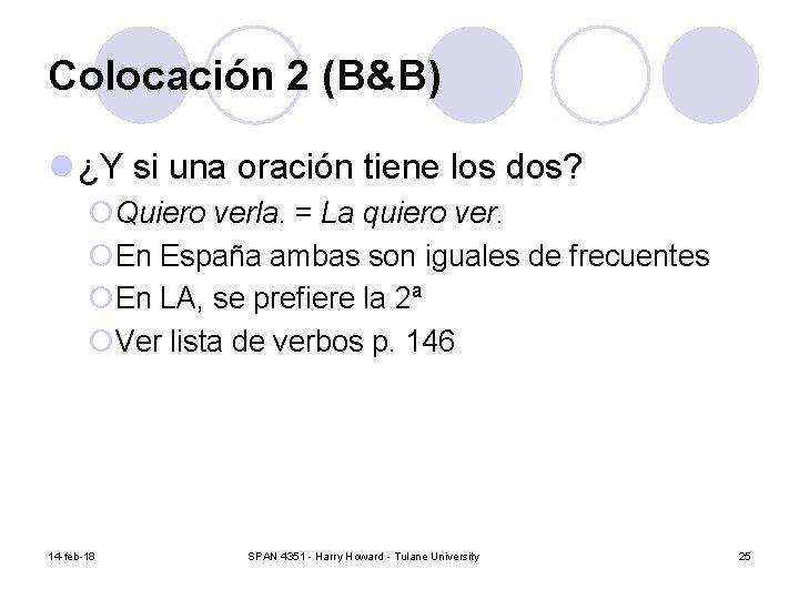 Colocación 2 (B&B) l ¿Y si una oración tiene los dos? ¡Quiero verla. =