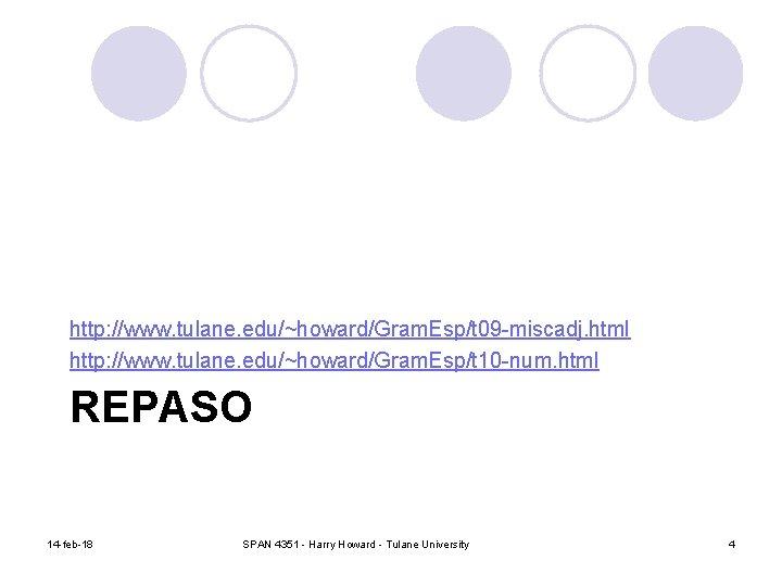 http: //www. tulane. edu/~howard/Gram. Esp/t 09 -miscadj. html http: //www. tulane. edu/~howard/Gram. Esp/t 10