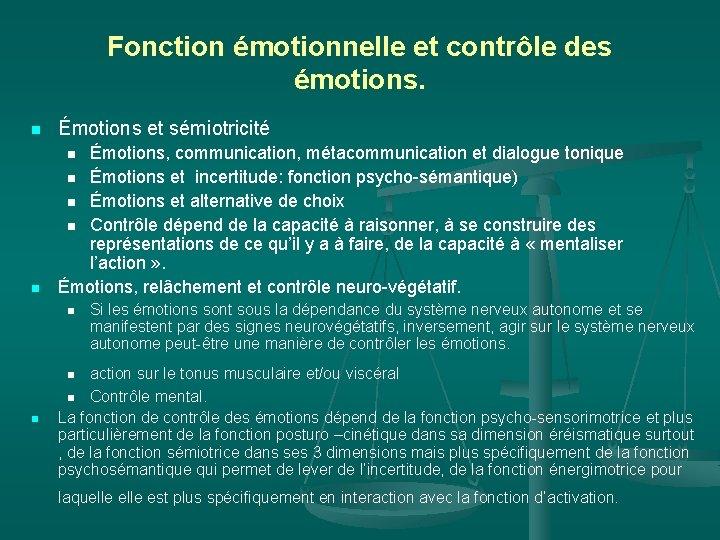 Fonction émotionnelle et contrôle des émotions. n Émotions et sémiotricité n Émotions, communication, métacommunication