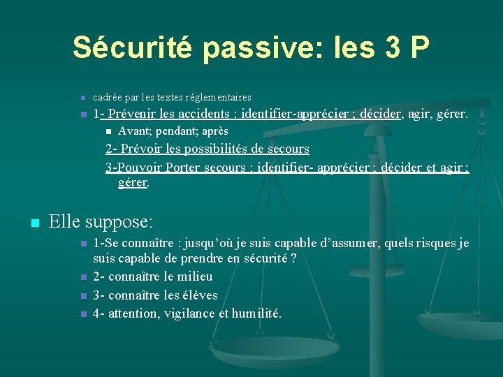 Sécurité passive: les 3 P n cadrée par les textes réglementaires n 1 -