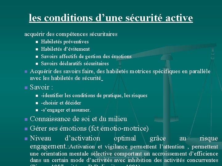 les conditions d'une sécurité active acquérir des compétences sécuritaires n n n Habiletés préventives